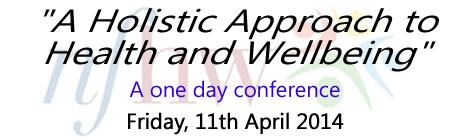 An Holistic Approach to Health & Wellbeing, 11th April 2014, Bolton University